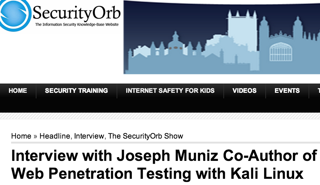 SOInterview Interview with Joseph Muniz Co Author : SecurityOrb Podcast