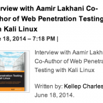 Interview with Aamir Lakhani Co-Author of Web Penetration Testing with Kali Linux